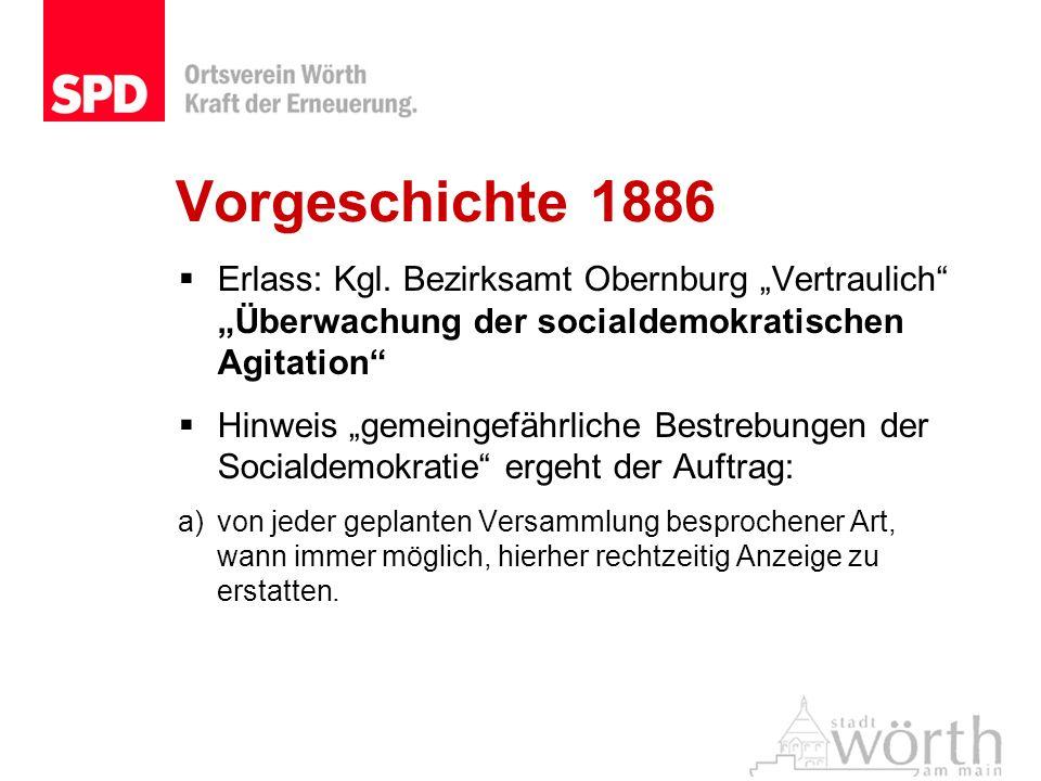 """Vorgeschichte 1886 Erlass: Kgl. Bezirksamt Obernburg """"Vertraulich """"Überwachung der socialdemokratischen Agitation"""