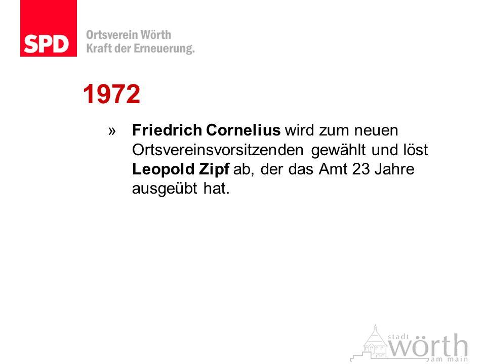 1972Friedrich Cornelius wird zum neuen Ortsvereinsvorsitzenden gewählt und löst Leopold Zipf ab, der das Amt 23 Jahre ausgeübt hat.