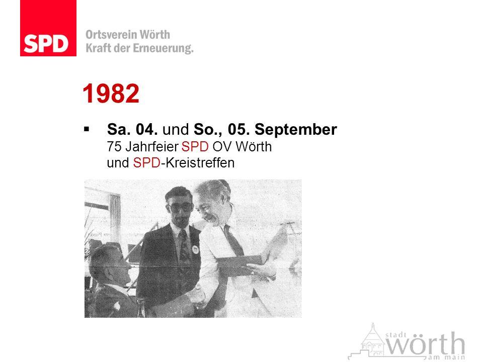1982 Sa. 04. und So., 05. September 75 Jahrfeier SPD OV Wörth und SPD-Kreistreffen