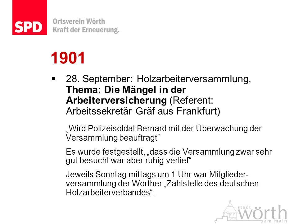 1901 28. September: Holzarbeiterversammlung, Thema: Die Mängel in der Arbeiterversicherung (Referent: Arbeitssekretär Gräf aus Frankfurt)