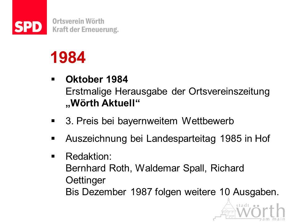 """1984 Oktober 1984 Erstmalige Herausgabe der Ortsvereinszeitung """"Wörth Aktuell 3. Preis bei bayernweitem Wettbewerb."""