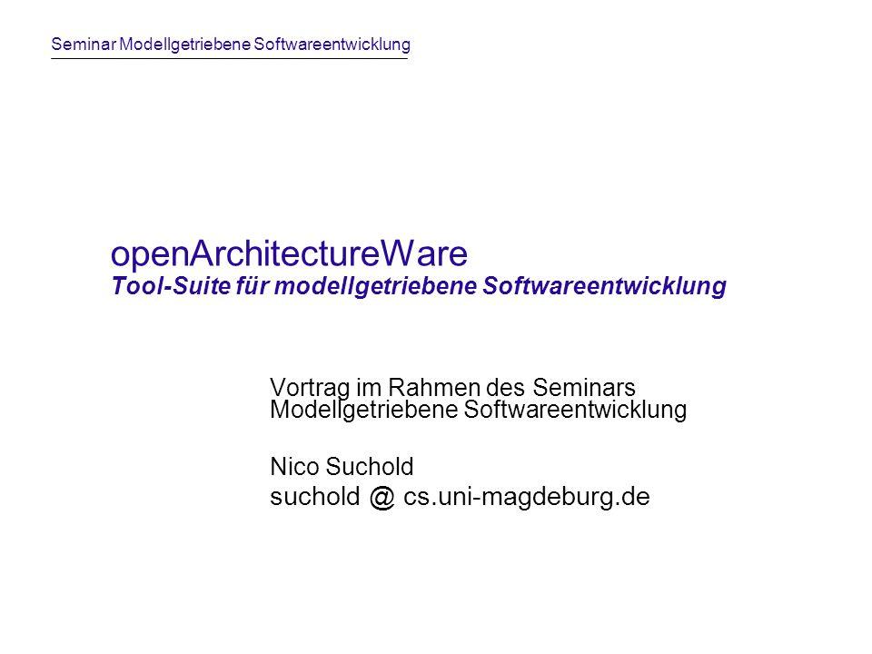 openArchitectureWare Tool-Suite für modellgetriebene Softwareentwicklung