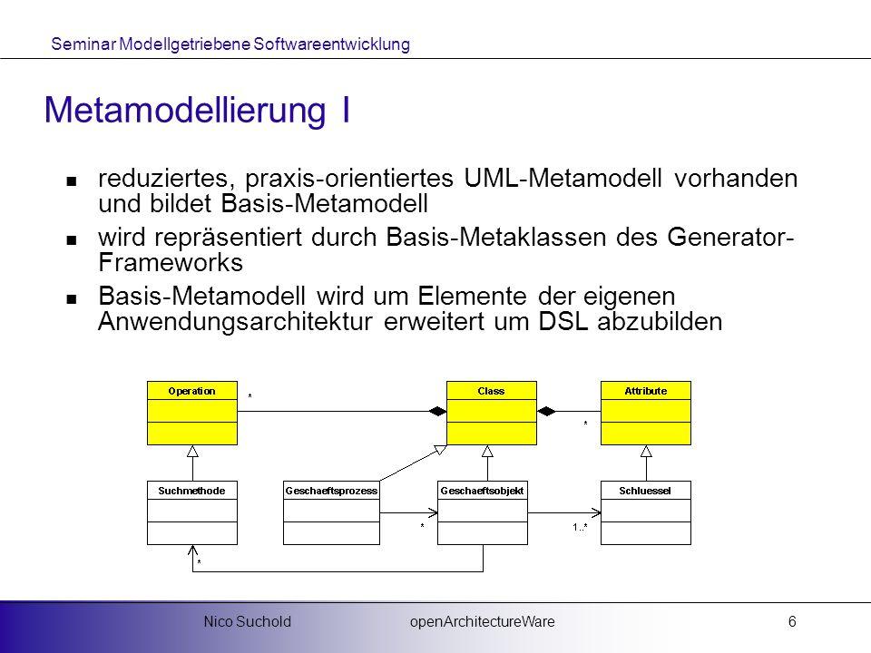 Metamodellierung I reduziertes, praxis-orientiertes UML-Metamodell vorhanden und bildet Basis-Metamodell.