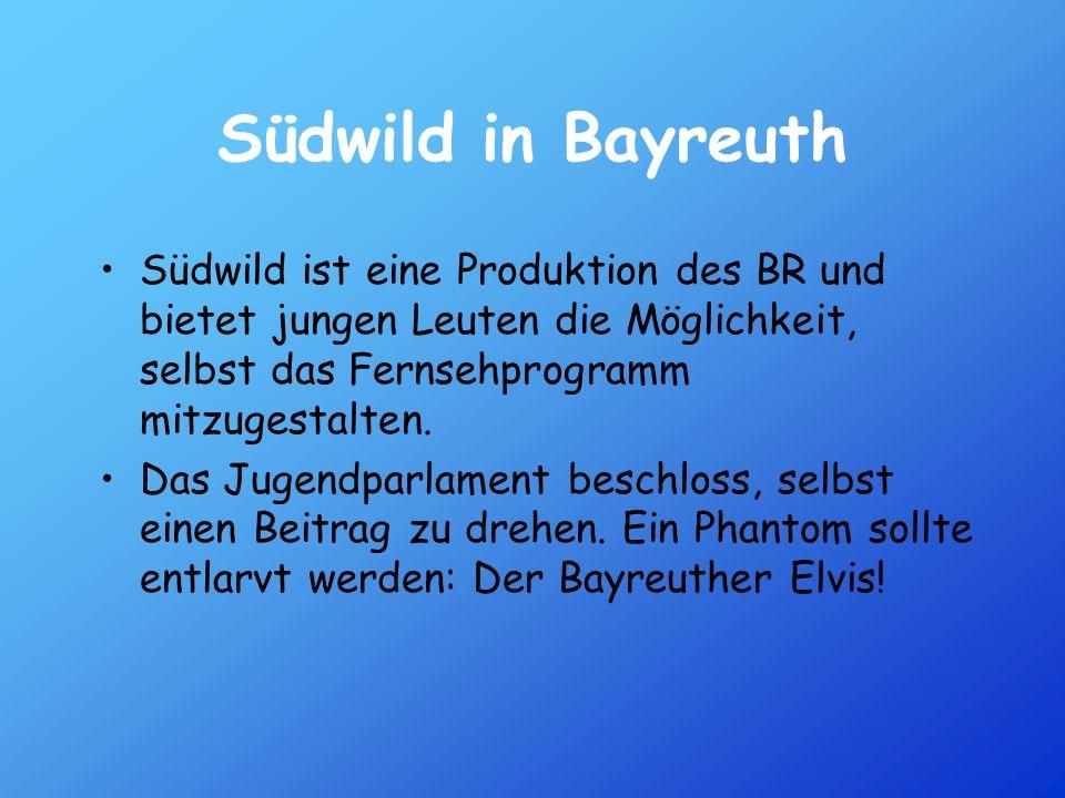 Südwild in Bayreuth Südwild ist eine Produktion des BR und bietet jungen Leuten die Möglichkeit, selbst das Fernsehprogramm mitzugestalten.