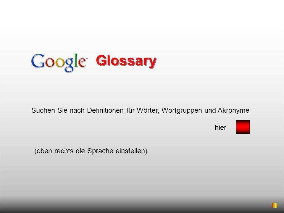Glossary Suchen Sie nach Definitionen für Wörter, Wortgruppen und Akronyme.