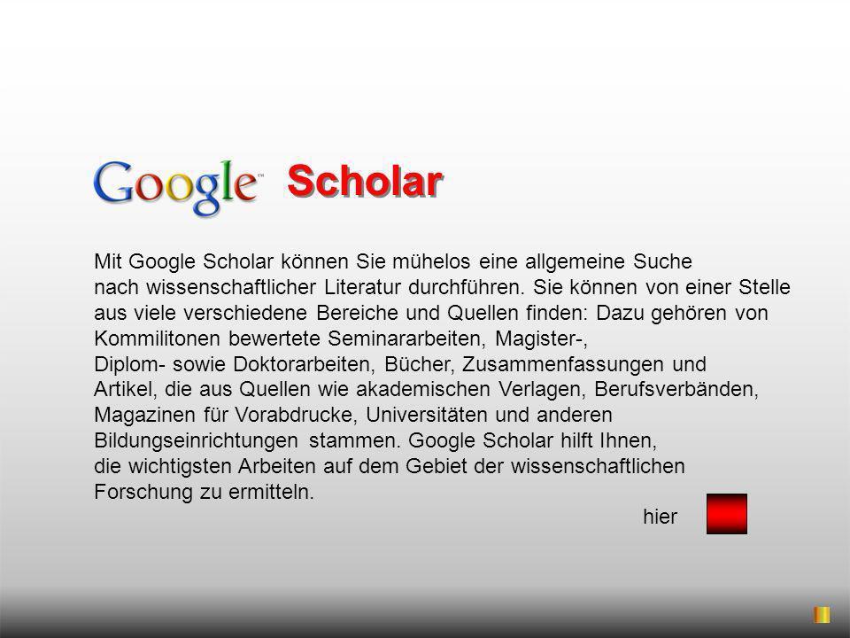 Scholar Mit Google Scholar können Sie mühelos eine allgemeine Suche