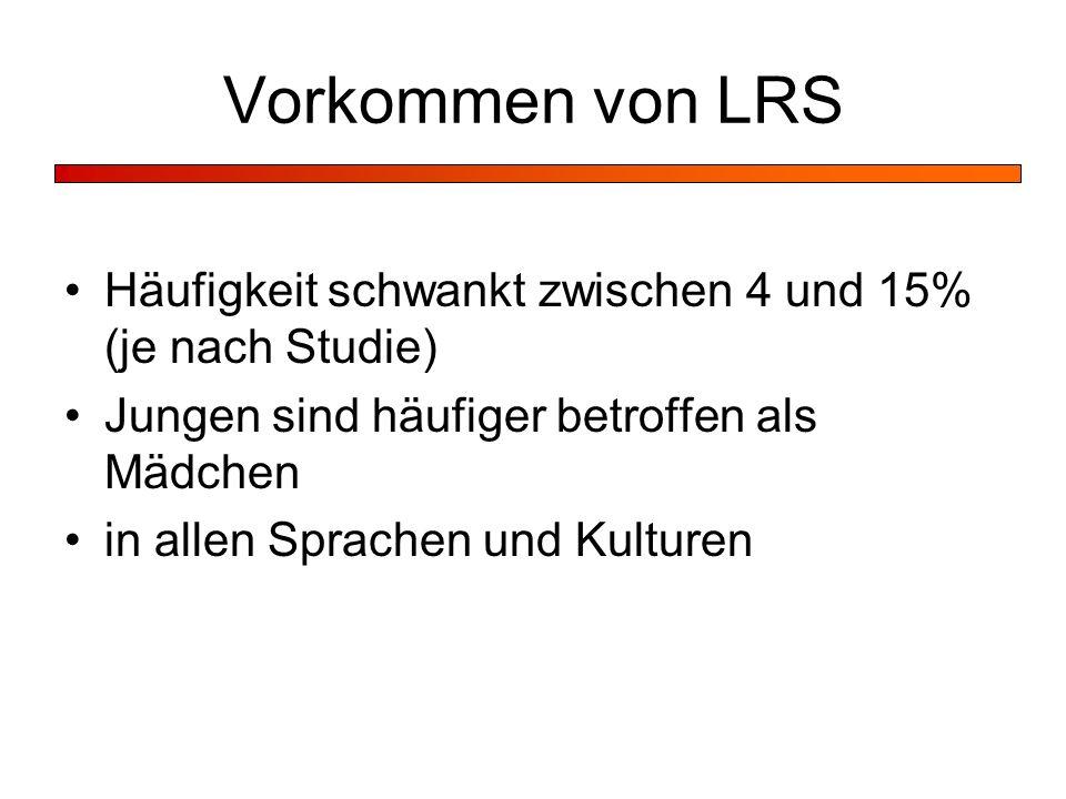 Vorkommen von LRS Häufigkeit schwankt zwischen 4 und 15% (je nach Studie) Jungen sind häufiger betroffen als Mädchen.