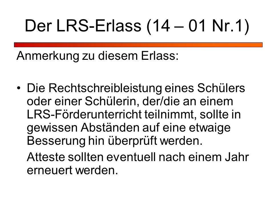 Der LRS-Erlass (14 – 01 Nr.1) Anmerkung zu diesem Erlass: