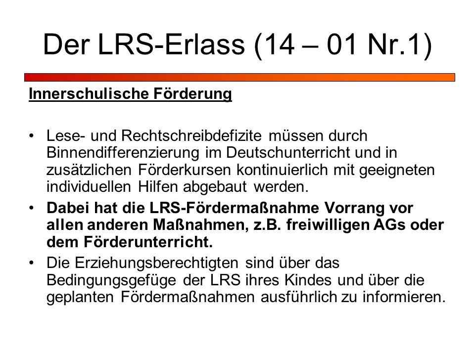 Der LRS-Erlass (14 – 01 Nr.1) Innerschulische Förderung