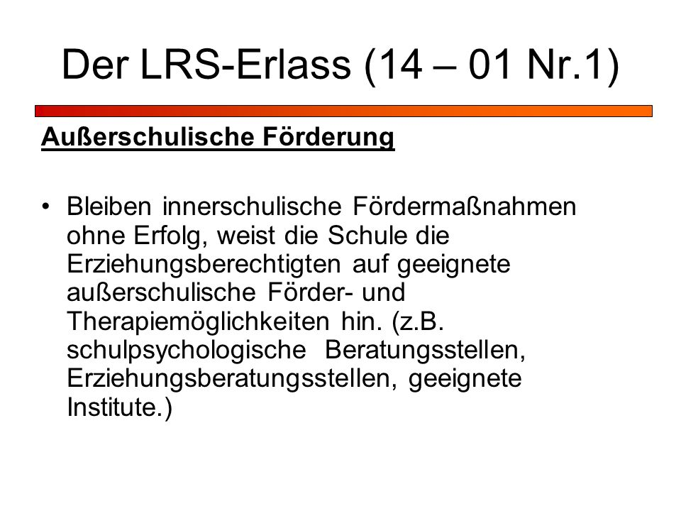 Der LRS-Erlass (14 – 01 Nr.1) Außerschulische Förderung