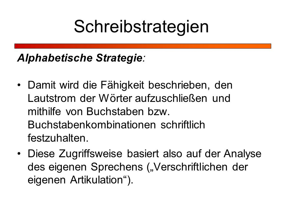 Schreibstrategien Alphabetische Strategie: