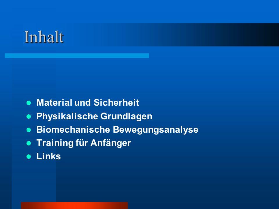 Inhalt Material und Sicherheit Physikalische Grundlagen