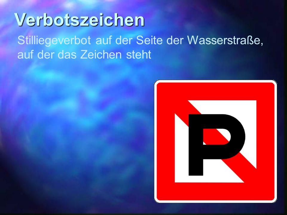Verbotszeichen Stilliegeverbot auf der Seite der Wasserstraße,