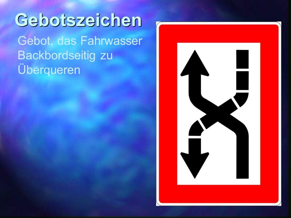 Gebotszeichen Gebot, das Fahrwasser Backbordseitig zu Überqueren
