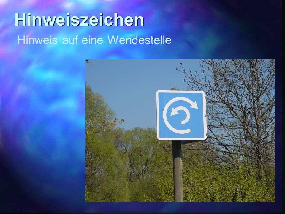 Hinweiszeichen Hinweis auf eine Wendestelle