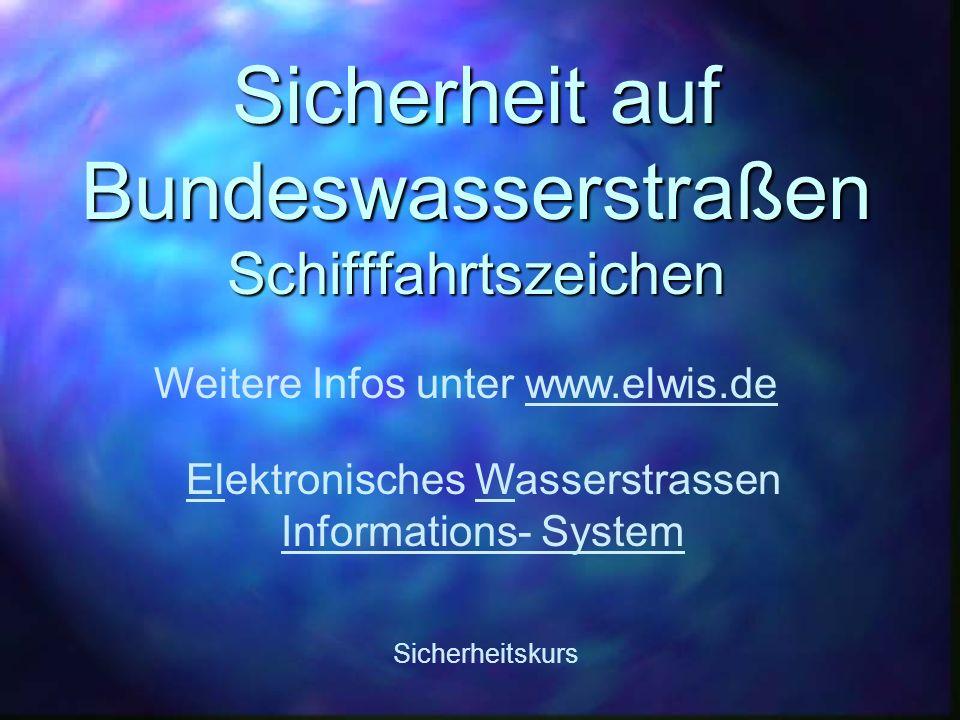 Sicherheit auf Bundeswasserstraßen Schifffahrtszeichen