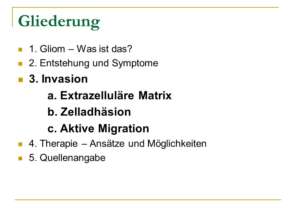 Gliederung 3. Invasion a. Extrazelluläre Matrix b. Zelladhäsion