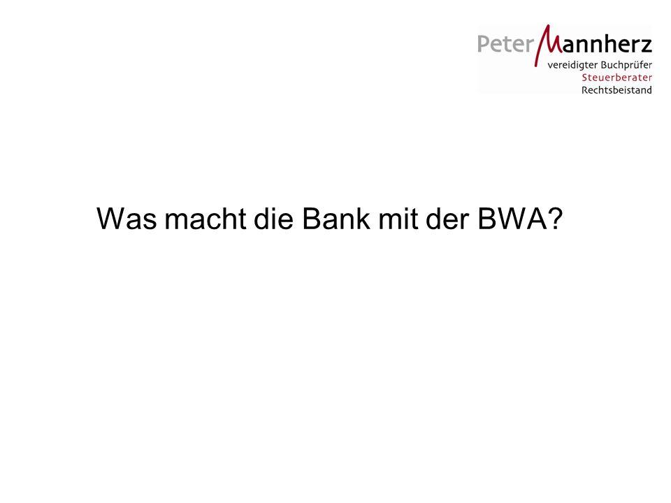 Was macht die Bank mit der BWA
