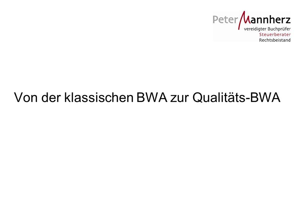 Von der klassischen BWA zur Qualitäts-BWA