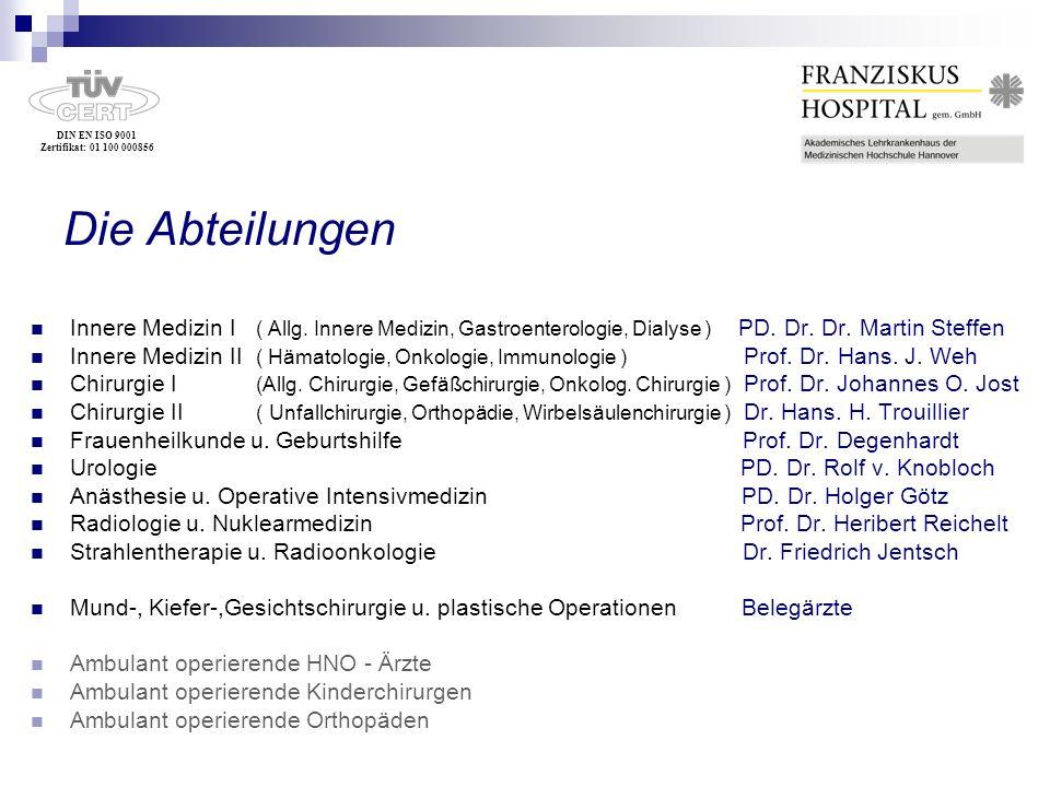 Die Abteilungen Innere Medizin I ( Allg. Innere Medizin, Gastroenterologie, Dialyse ) PD. Dr. Dr. Martin Steffen.