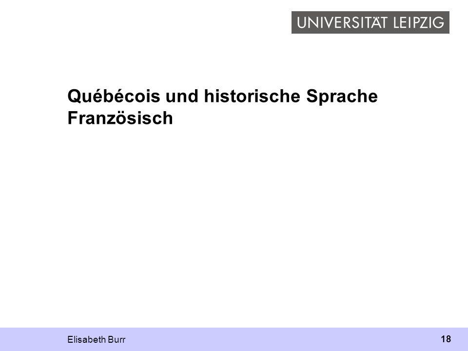 Québécois und historische Sprache Französisch