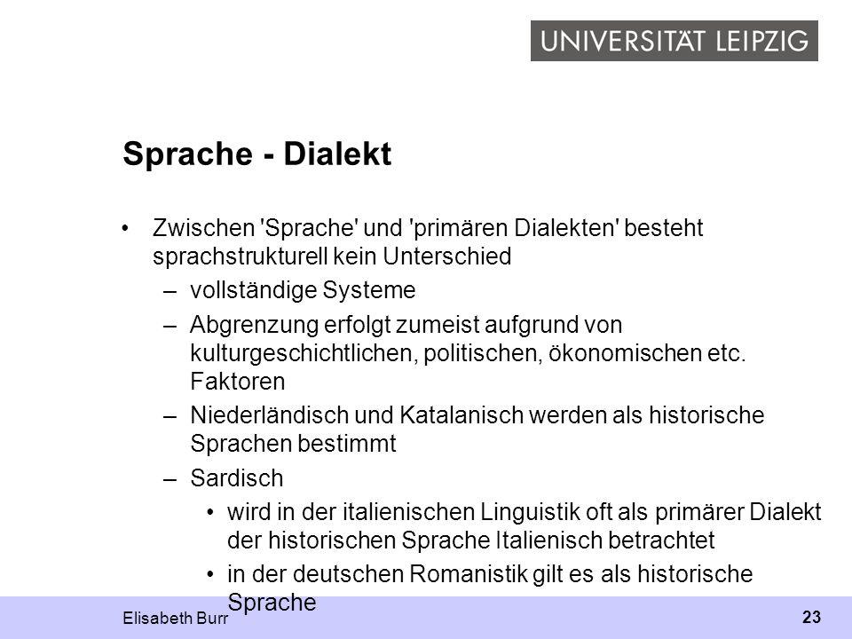 Sprache - Dialekt Zwischen Sprache und primären Dialekten besteht sprachstrukturell kein Unterschied.