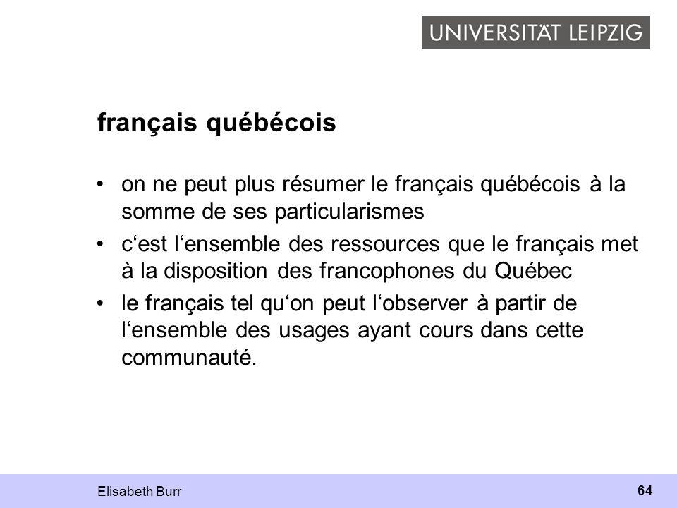 français québécois on ne peut plus résumer le français québécois à la somme de ses particularismes.