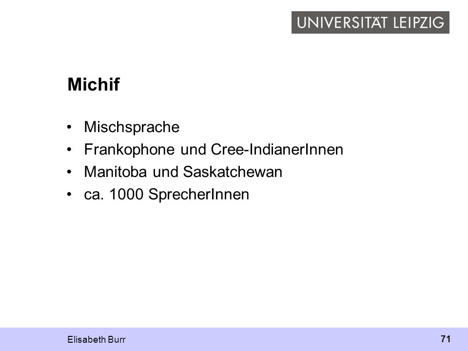 Michif Mischsprache Frankophone und Cree-IndianerInnen