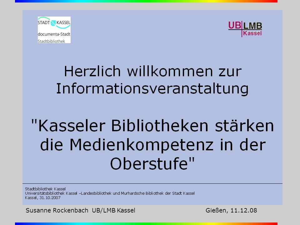 Susanne Rockenbach UB/LMB Kassel Gießen, 11.12.08