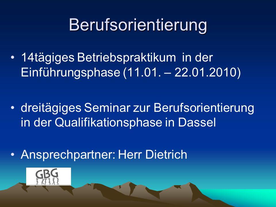 Berufsorientierung 14tägiges Betriebspraktikum in der Einführungsphase (11.01. – 22.01.2010)