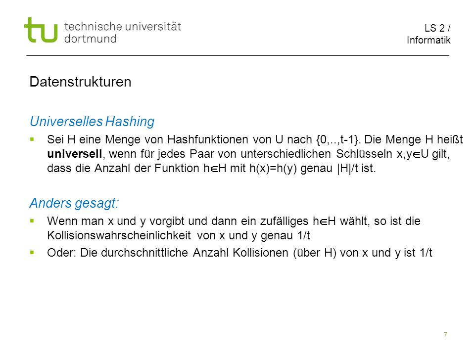 Datenstrukturen Universelles Hashing Anders gesagt:
