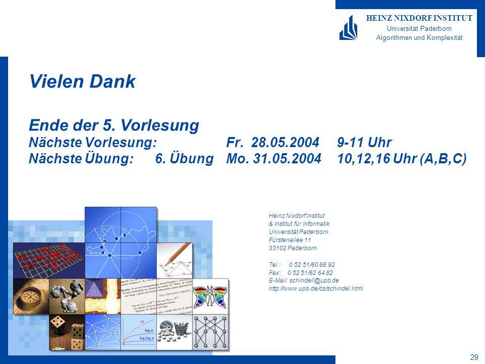 Vielen Dank Ende der 5. Vorlesung Nächste Vorlesung:. Fr. 28. 05. 2004