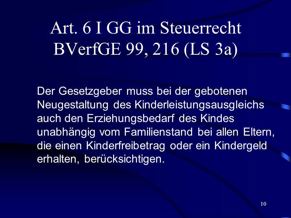 Art. 6 I GG im Steuerrecht BVerfGE 99, 216 (LS 3a)