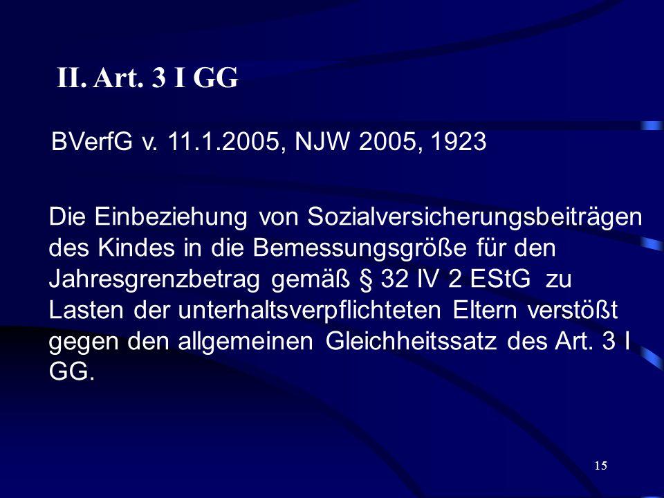 II. Art. 3 I GGBVerfG v. 11.1.2005, NJW 2005, 1923.