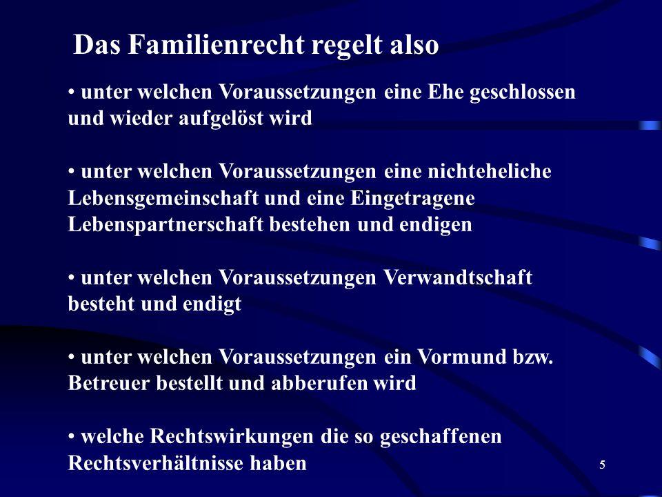 Das Familienrecht regelt also