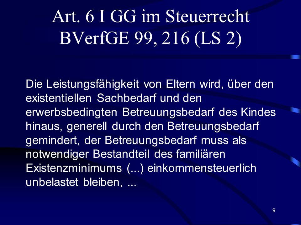 Art. 6 I GG im Steuerrecht BVerfGE 99, 216 (LS 2)