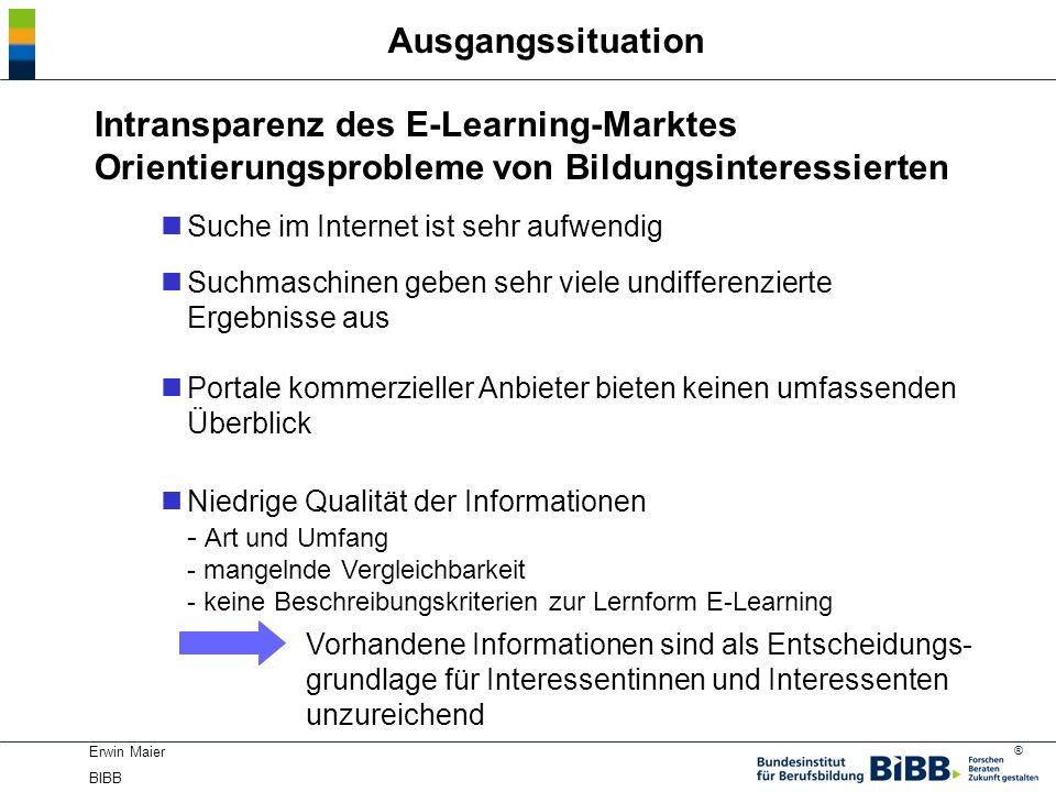 Ausgangssituation Intransparenz des E-Learning-Marktes Orientierungsprobleme von Bildungsinteressierten.