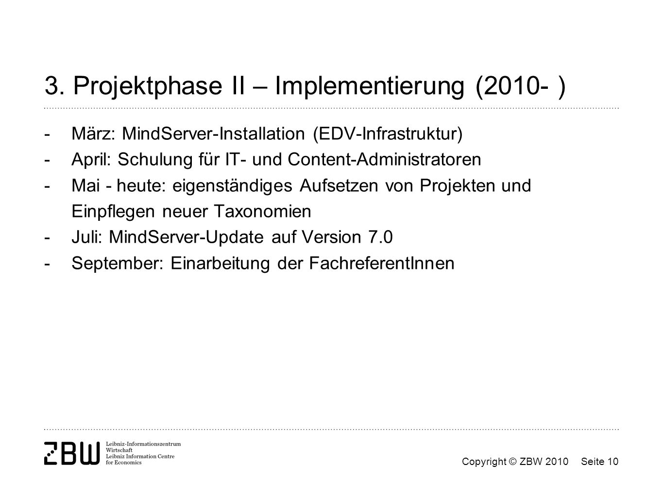 3. Projektphase II – Implementierung (2010- )