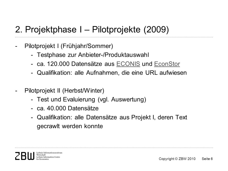 2. Projektphase I – Pilotprojekte (2009)