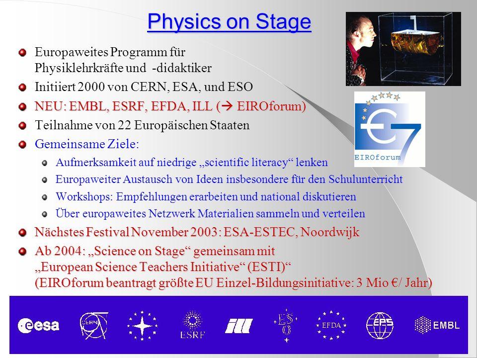 Physics on Stage Europaweites Programm für Physiklehrkräfte und -didaktiker. Initiiert 2000 von CERN, ESA, und ESO.