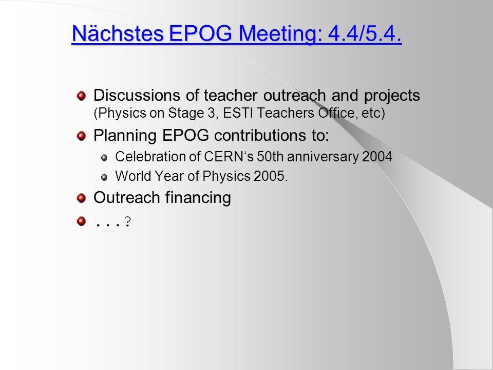 Nächstes EPOG Meeting: 4.4/5.4.