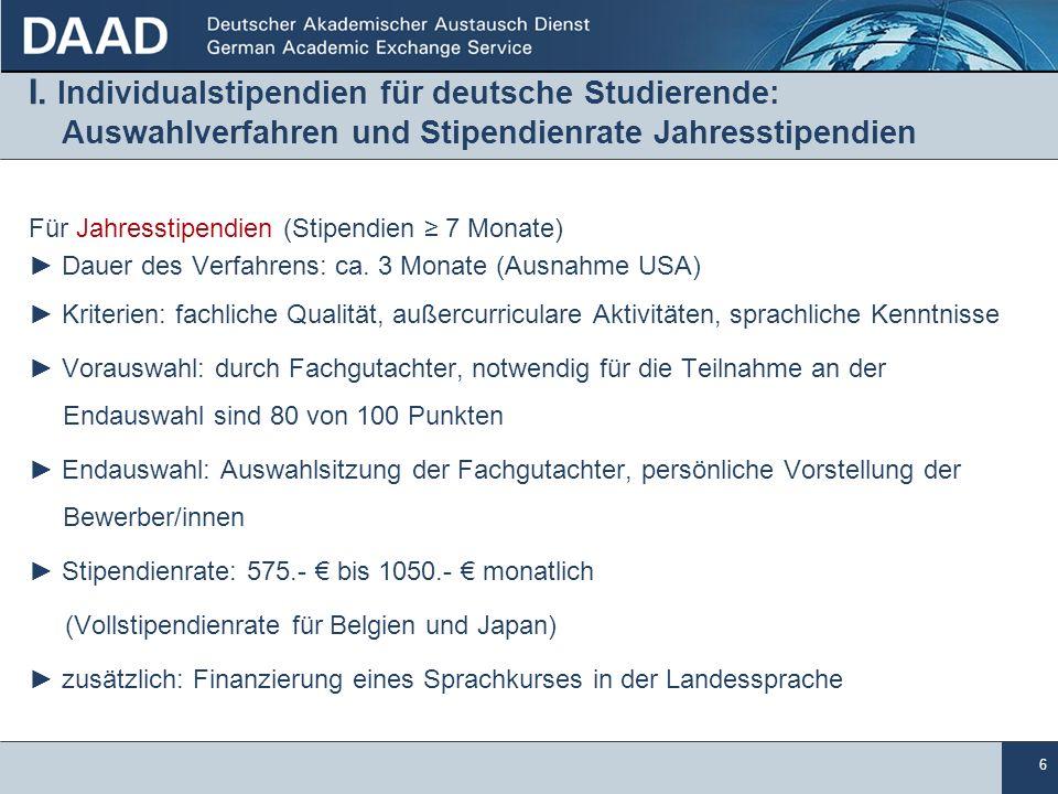 I. Individualstipendien für deutsche Studierende: Auswahlverfahren und Stipendienrate Jahresstipendien