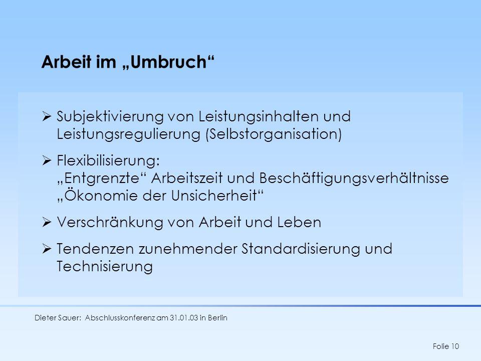 """Arbeit im """"Umbruch Subjektivierung von Leistungsinhalten und Leistungsregulierung (Selbstorganisation)"""