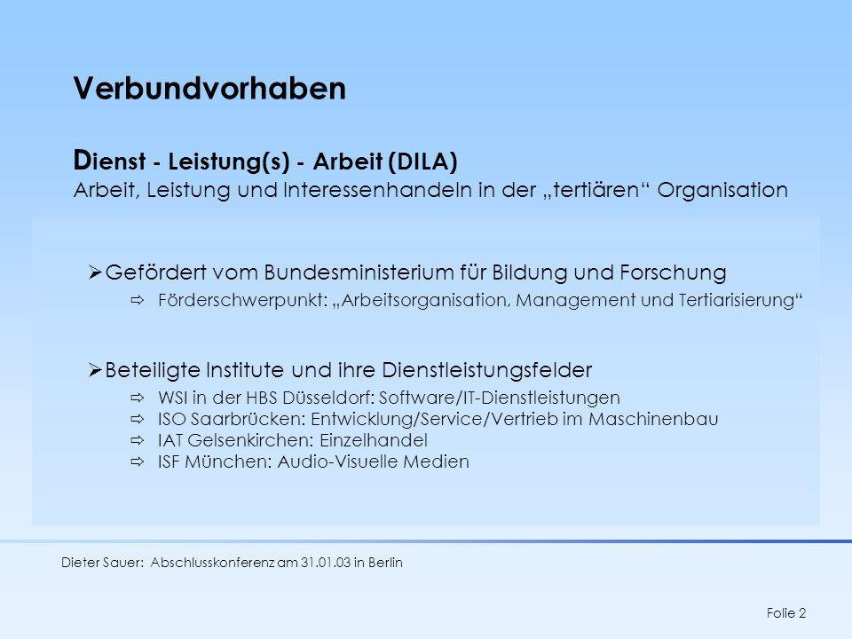 """Verbundvorhaben Dienst - Leistung(s) - Arbeit (DILA) Arbeit, Leistung und Interessenhandeln in der """"tertiären Organisation."""
