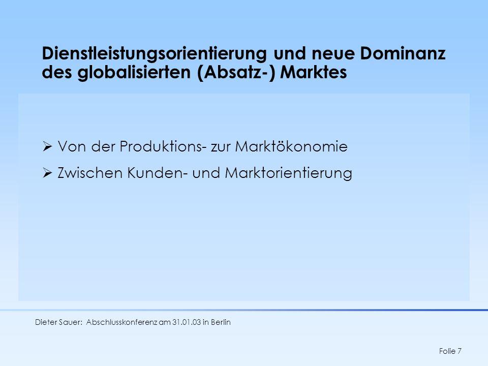 Dienstleistungsorientierung und neue Dominanz des globalisierten (Absatz-) Marktes