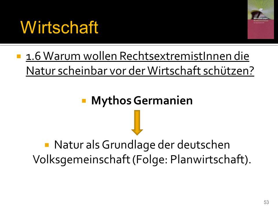 Wirtschaft 1.6 Warum wollen RechtsextremistInnen die Natur scheinbar vor der Wirtschaft schützen Mythos Germanien.