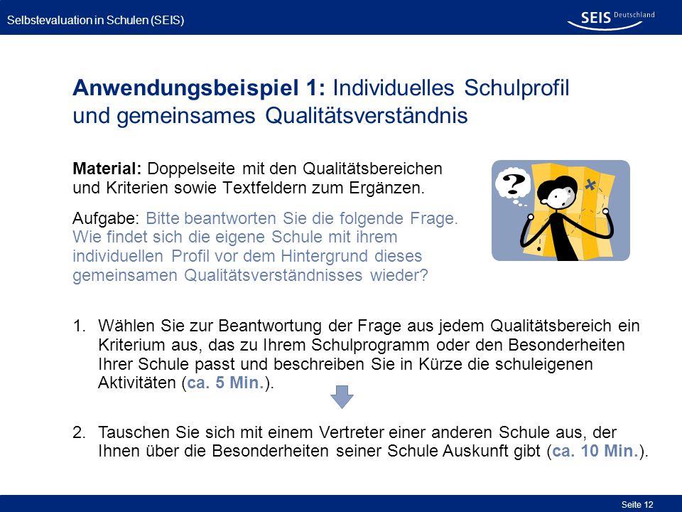 Anwendungsbeispiel 1: Individuelles Schulprofil und gemeinsames Qualitätsverständnis