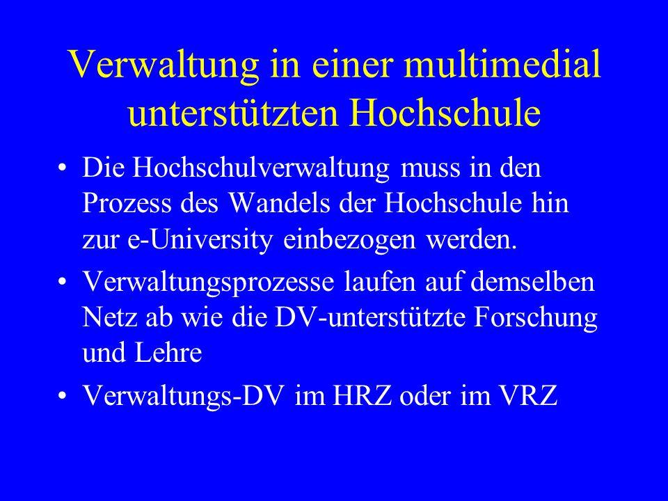 Verwaltung in einer multimedial unterstützten Hochschule