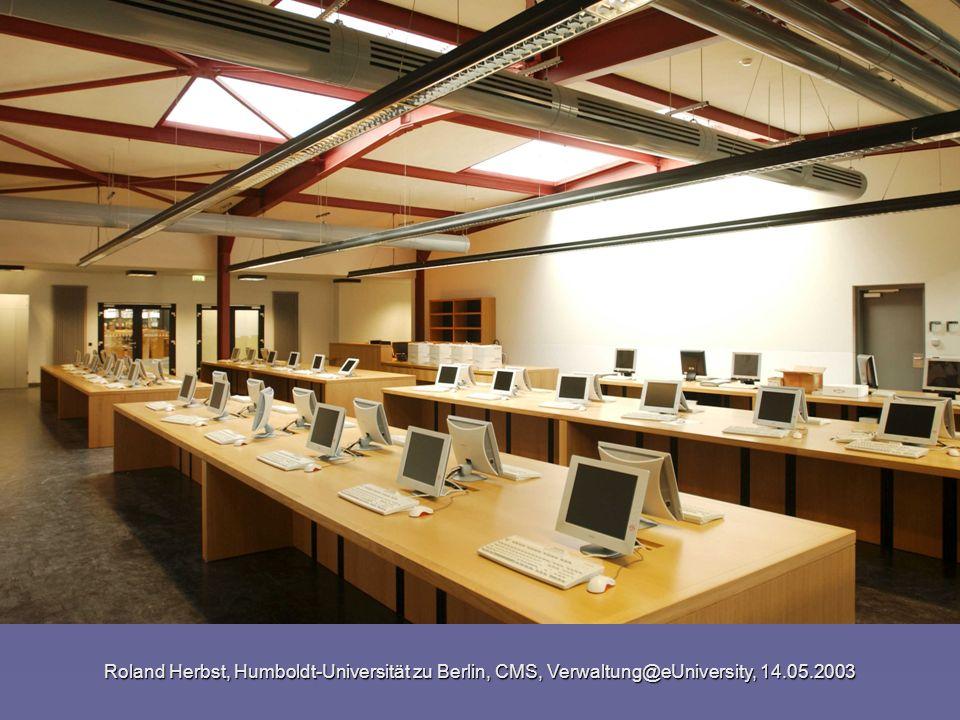 Roland Herbst, Humboldt-Universität zu Berlin, CMS, Verwaltung@eUniversity, 14.05.2003