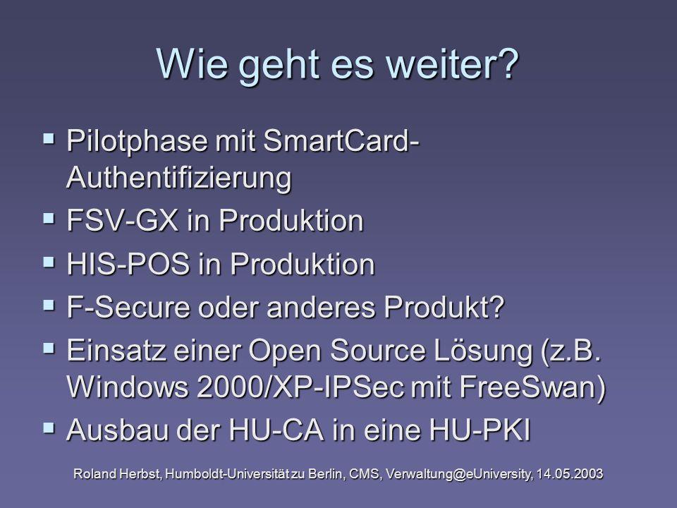 Wie geht es weiter Pilotphase mit SmartCard-Authentifizierung
